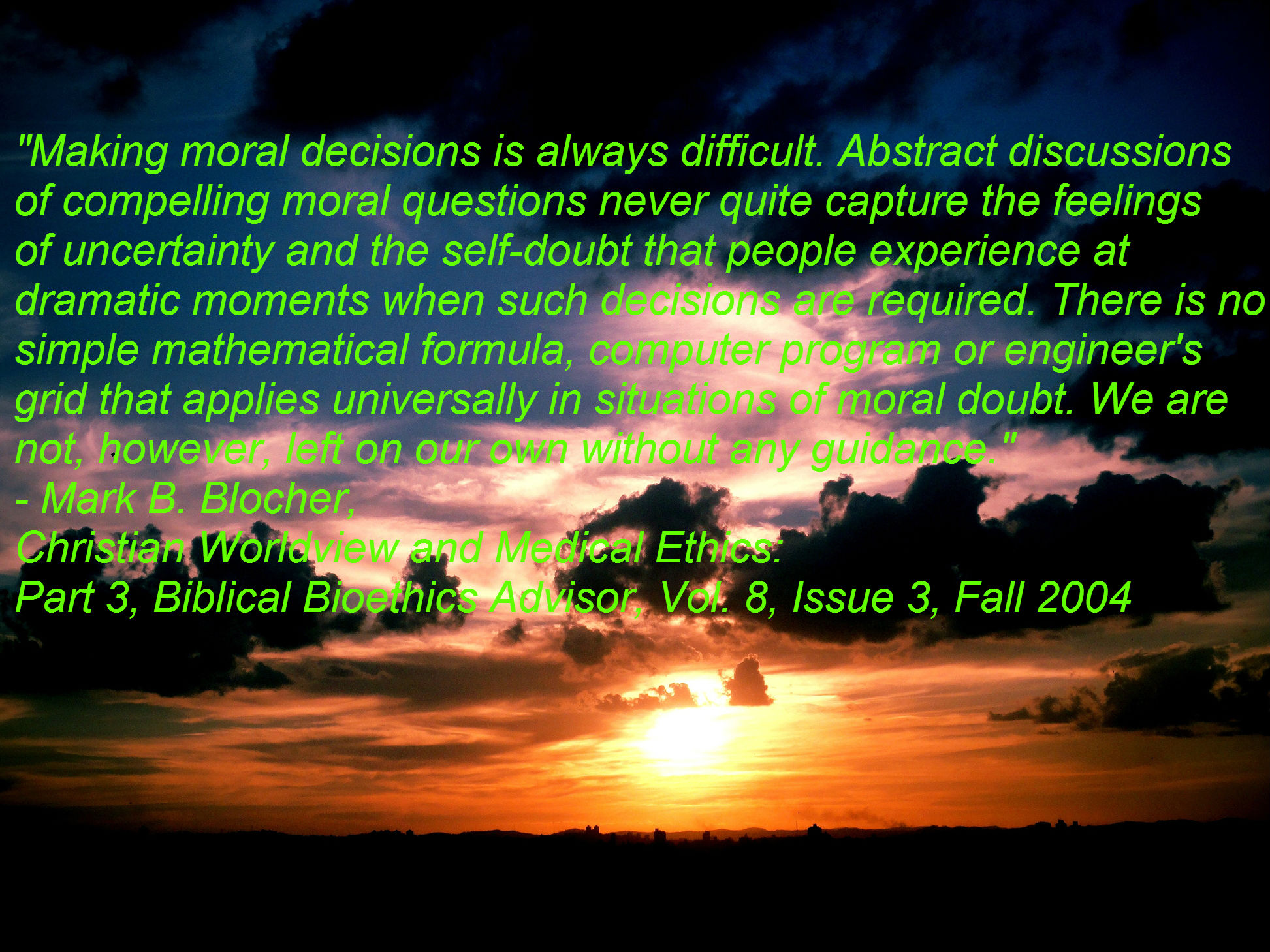a christian worldview of morality and ethics How to make ethical decisions in a complex world  the bible in christian ethics  will err or misuse the bible in ethics the moral prescriptions of the bible .